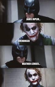 Janis Joplin Meme - janis joplin overdosed heather ledger batman panel quickmeme