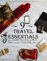 Essentials For A New Home Nine Travel Essentials That I Won U0027t Leave Home Without