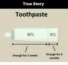 Toothpaste Meme - true story toothpaste 90 10 enough for 3 months enough for 2 weeks