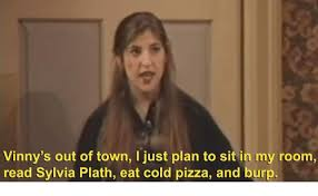 Vinny Meme - vinny s out of town i just plan to sit in my room read sylvia plath