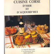 cuisine corse corse d hier et d aujourd hui de seta paul format beau livre