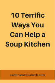 best 25 soup kitchen volunteer ideas on pinterest community