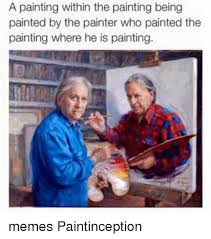 Old Painting Meme - 25 best memes about painting meme painting memes