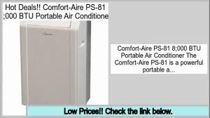 Comfort Air Portable Air Conditioner Cheapest Comfort Aire Ps 81 8 000 Btu Portable Air Conditioner