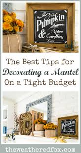 Mantel Decor Ideas That Won U0027t Break The Bank The Weathered Fox