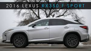 2016 lexus rx youtube review 2016 lexus rx350 f sport oddly captivating youtube