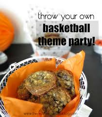basketball party ideas basketball party ideas plus potato chip cookie recipe