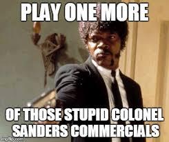 Colonel Sanders Memes - say that again i dare you meme imgflip