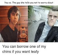 Common Memes - you vs the guy she tells you not to worry about common memes you