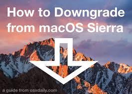 how to downgrade macos sierra u0026 revert to el capitan