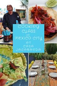 cuisine et voyage cooking class in mexico city casa jacaranda review