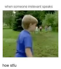 Stfu Meme Generator - 25 best memes about memes memes meme generator