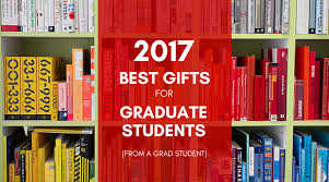 gifts for school grads 2017 best gifts for graduate students from a grad student
