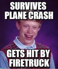 Unlucky Brian Meme - survives plane crash bad luck brian meme on memegen