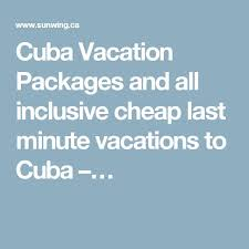 black friday vacation deals all inclusive 25 best cuba vacation deals ideas on pinterest tropical