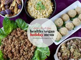 healthy vegan holiday menu gluten u0026 oil free