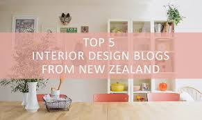 Interior Blogs 5 Interior Design Blogs From Nz Press Loft Blog