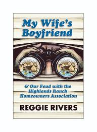 my wife u0027s boyfriend u0026 our feud with the highlands ranch homeowners