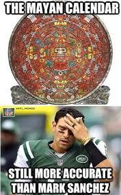 Mark Sanchez Memes - nfl memes on twitter mayan calendar mark sanchez http t co
