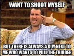 Shoot Myself Meme - shoot myself memes quickmeme