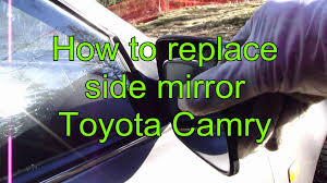 toyota side mirror replacement how to replace side mirror glass toyota camry years 1991 to 2001