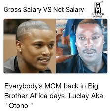 Memes Gross - gross salary vs net salarym mzansi memes everybody s mcm back in