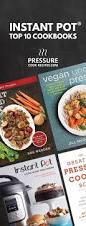 top 10 instant pot cookbooks pressure cook recipes