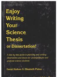 Electronic Thesis And Dissertation In Library And Information Science Enjoy Writing Your Science Thesis Or Dissertation Daniel Holtom