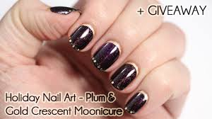 holiday nail art tutorial plum u0026 gold crescent moonicure