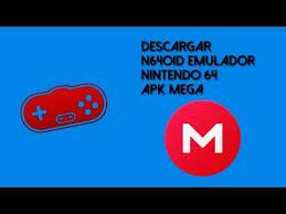 n64oid apk descargar n64oid emulador nintendo 64 apk mega