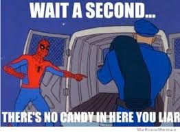 Spiderman Meme - there s no candy in here 60 s spider man know your meme