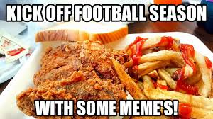 Memes Kleen Kitchen - football did someone say football we meme s kleen kitchen