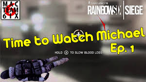 time to watch michael episode 1 rainbow six siege youtube
