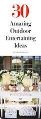 Summer Entertaining Ideas 30 Outdoor Entertaining Ideas From Pinterest Stylecaster