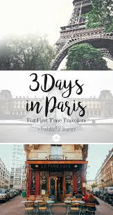 3 days in paris itinerary paris pinterest france wanderlust