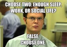Social Worker Meme - choose two enough sleep work or social life false choose one