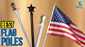 Flag Pole Repair 6 Best Flag Poles 2017 Youtube