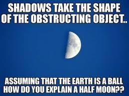 Moon Meme - flat earthers in christ facebook meme about half moon globe shadow
