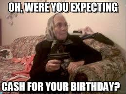 Grumpy Old Lady Meme - 52 ultimate birthday memes