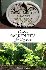 gardening tips top gardening tips for happy outdoor plants empress of dirt