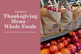 here s how much thanksgiving dinner costs at whole foods kitchn