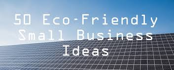 50 eco friendly small business ideas and how to start midlife croesus