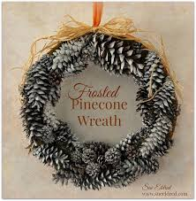 pinecone wreath how to make a frosted pinecone wreath sue s creative workshop