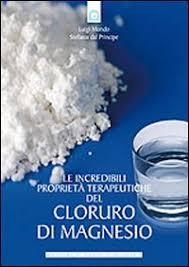 le proprietã magnesio supremo le incredibili proprietà terapeutiche cloruro di magnesio