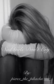 images of sad girl sad girls don t cry dead inside wattpad