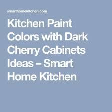 best 25 kitchen paint colors with cherry ideas on pinterest
