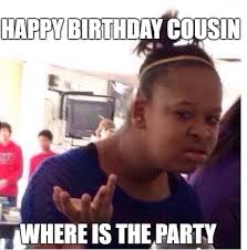 Funny Cousin Memes - beautiful funny cousin memes happy birthday memes for cousin happy