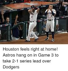 Houston Astros Memes - play bal at bat world houston feels right at home astros hang on