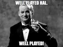 Meme Creator This Is Bill - bill murray well played sir meme generator imgflip