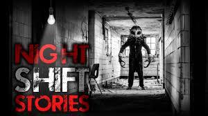 7 true night shift horror stories from reddit youtube